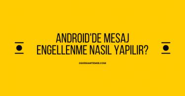 Androidde mesaj engelleme nasıl yapılır?