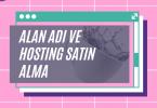 Hosting ve Alan Adı Nasıl Alınır? 2020 yılına giriş yaparken harika bir web sitesi açarak girin!