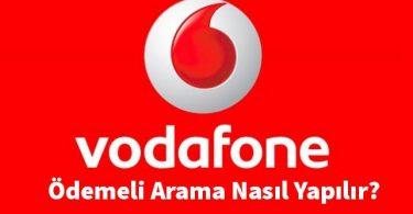 Vodafone Ödemeli Arama Nereden Yapılır?