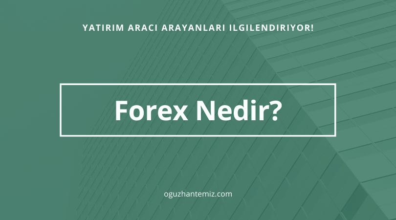 Forex nedir?