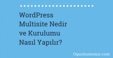 WordPress Multisite Nedir ve Kurulumu Nasıl Yapılır?