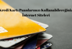 Kredi Kartı Puanlarınızı Kullanabileceğiniz İnternet Siteleri